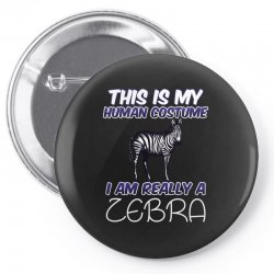 this is my human costume i'm really a zebra Pin-back button | Artistshot