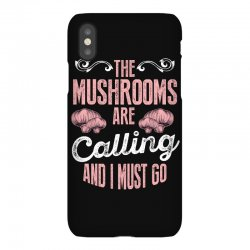 the mushrooms are calling and i must go iPhoneX Case | Artistshot