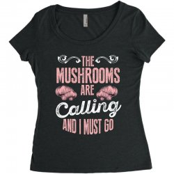the mushrooms are calling and i must go Women's Triblend Scoop T-shirt | Artistshot
