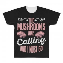 the mushrooms are calling and i must go All Over Men's T-shirt | Artistshot