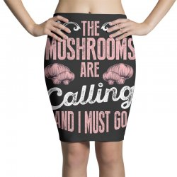 the mushrooms are calling and i must go Pencil Skirts | Artistshot