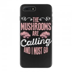 the mushrooms are calling and i must go iPhone 7 Plus Case | Artistshot
