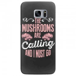 the mushrooms are calling and i must go Samsung Galaxy S7 Edge Case | Artistshot