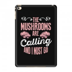 the mushrooms are calling and i must go iPad Mini 4 Case | Artistshot