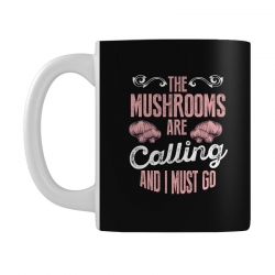 the mushrooms are calling and i must go Mug | Artistshot