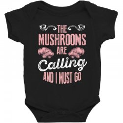 the mushrooms are calling and i must go Baby Bodysuit | Artistshot