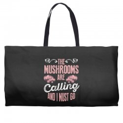 the mushrooms are calling and i must go Weekender Totes | Artistshot