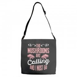 the mushrooms are calling and i must go Adjustable Strap Totes | Artistshot
