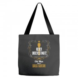 never underestimate an old man with a bass guitar Tote Bags | Artistshot