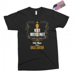 never underestimate an old man with a bass guitar Exclusive T-shirt | Artistshot