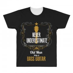 never underestimate an old man with a bass guitar All Over Men's T-shirt | Artistshot