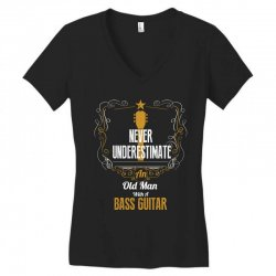 never underestimate an old man with a bass guitar Women's V-Neck T-Shirt | Artistshot