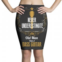 never underestimate an old man with a bass guitar Pencil Skirts | Artistshot