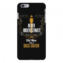 never underestimate an old man with a bass guitar iPhone 6 Plus/6s Plus Case | Artistshot