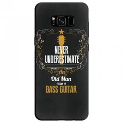 never underestimate an old man with a bass guitar Samsung Galaxy S8 Case | Artistshot