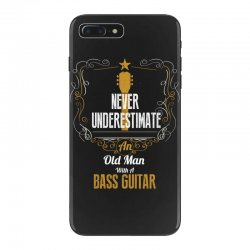 never underestimate an old man with a bass guitar iPhone 7 Plus Case | Artistshot