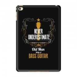 never underestimate an old man with a bass guitar iPad Mini 4 Case | Artistshot