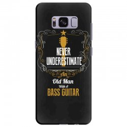 never underestimate an old man with a bass guitar Samsung Galaxy S8 Plus Case | Artistshot