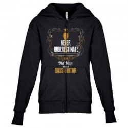 never underestimate an old man with a bass guitar Youth Zipper Hoodie | Artistshot