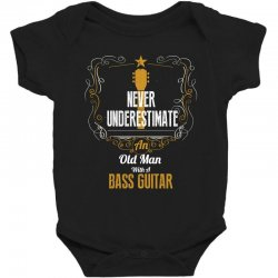 never underestimate an old man with a bass guitar Baby Bodysuit | Artistshot