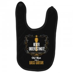 never underestimate an old man with a bass guitar Baby Bibs | Artistshot
