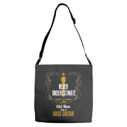never underestimate an old man with a bass guitar Adjustable Strap Totes | Artistshot
