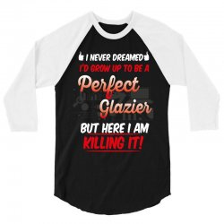 i never dreamed i'd grow up to be a perfect glazies but here i am kill 3/4 Sleeve Shirt | Artistshot