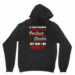i never dreamed i'd grow up to be a perfect glazies but here i am kill Unisex Hoodie | Artistshot