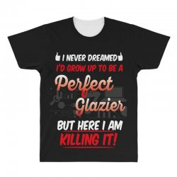 i never dreamed i'd grow up to be a perfect glazies but here i am kill All Over Men's T-shirt | Artistshot