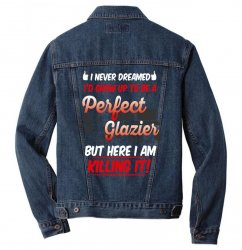 i never dreamed i'd grow up to be a perfect glazies but here i am kill Men Denim Jacket | Artistshot