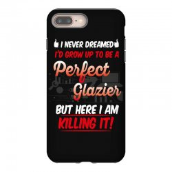 i never dreamed i'd grow up to be a perfect glazies but here i am kill iPhone 8 Plus Case | Artistshot