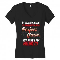 i never dreamed i'd grow up to be a perfect glazies but here i am kill Women's V-Neck T-Shirt | Artistshot