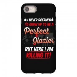 i never dreamed i'd grow up to be a perfect glazies but here i am kill iPhone 8 Case | Artistshot