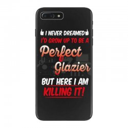 i never dreamed i'd grow up to be a perfect glazies but here i am kill iPhone 7 Plus Case | Artistshot