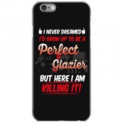 i never dreamed i'd grow up to be a perfect glazies but here i am kill iPhone 6/6s Case | Artistshot