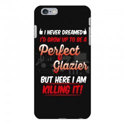i never dreamed i'd grow up to be a perfect glazies but here i am kill iPhone 6 Plus/6s Plus Case | Artistshot