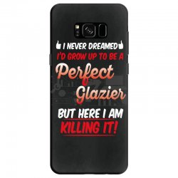 i never dreamed i'd grow up to be a perfect glazies but here i am kill Samsung Galaxy S8 Case | Artistshot