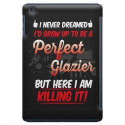 i never dreamed i'd grow up to be a perfect glazies but here i am kill iPad Mini Case | Artistshot