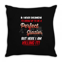 i never dreamed i'd grow up to be a perfect glazies but here i am kill Throw Pillow | Artistshot