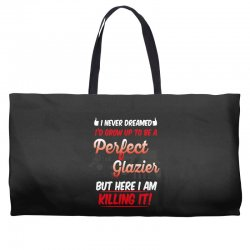 i never dreamed i'd grow up to be a perfect glazies but here i am kill Weekender Totes | Artistshot