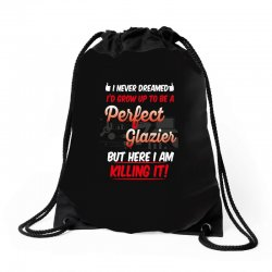 i never dreamed i'd grow up to be a perfect glazies but here i am kill Drawstring Bags | Artistshot