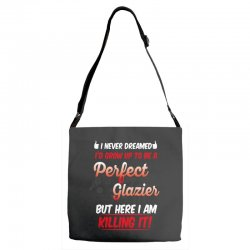 i never dreamed i'd grow up to be a perfect glazies but here i am kill Adjustable Strap Totes | Artistshot