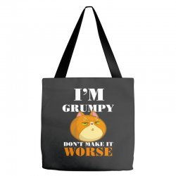 i'm grumpy don't make it worse Tote Bags | Artistshot