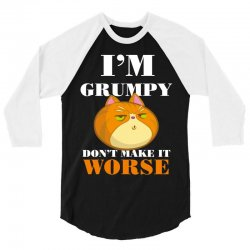 i'm grumpy don't make it worse 3/4 Sleeve Shirt | Artistshot