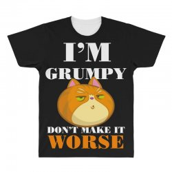 i'm grumpy don't make it worse All Over Men's T-shirt | Artistshot