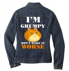 i'm grumpy don't make it worse Ladies Denim Jacket | Artistshot