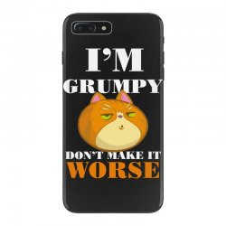 i'm grumpy don't make it worse iPhone 7 Plus Case | Artistshot
