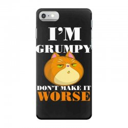 i'm grumpy don't make it worse iPhone 7 Case | Artistshot