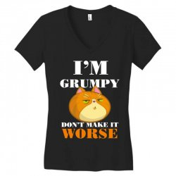 i'm grumpy don't make it worse Women's V-Neck T-Shirt | Artistshot