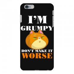 i'm grumpy don't make it worse iPhone 6 Plus/6s Plus Case | Artistshot